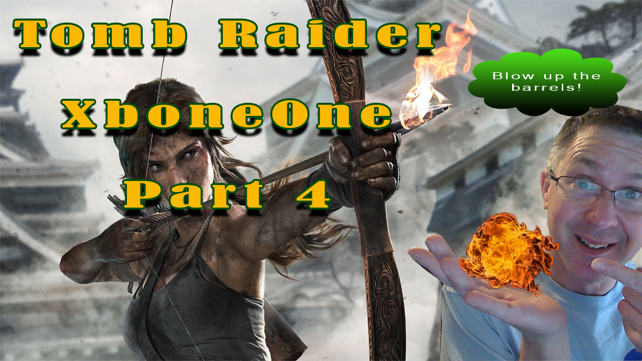 Tomb Raider Returns – with flaming arrows