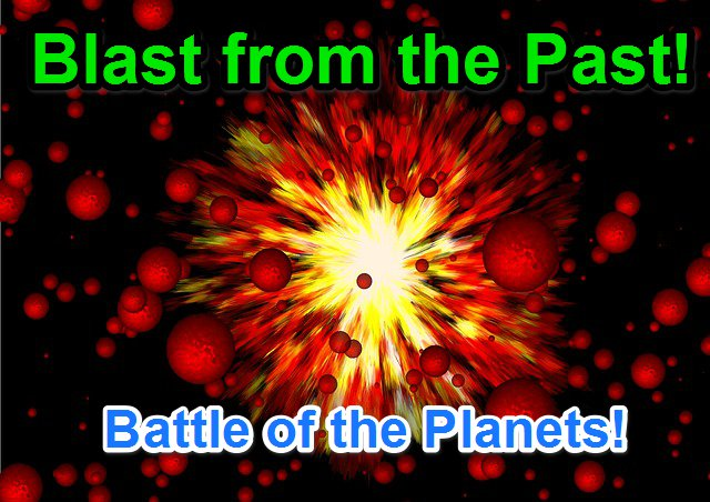 Blast from the Past – Battle of the Planets