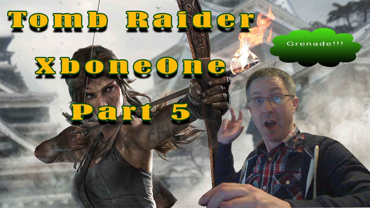 Tomb Raider – now I have a grenade launcher!