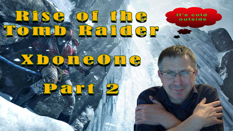 Rise of the Tomb Raider ….and me.