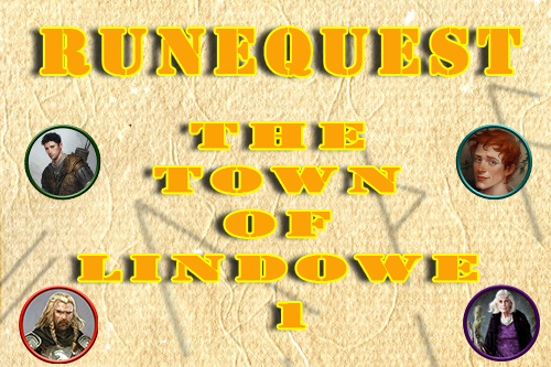 Runequest/Mythras – The Town of Lindowe Episode 1