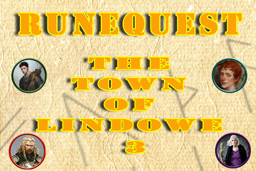 Runequest/Mythras – The Town of Lindowe Episode 3