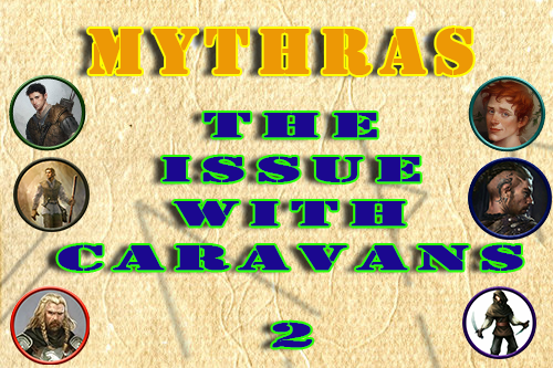 Mythras – The Issue with Caravans – Episode 2