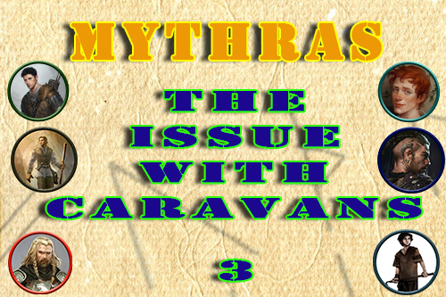 Mythras – The Issue with Caravans – Episode 3