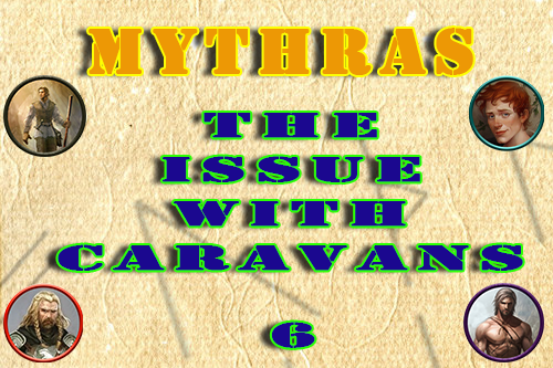 Mythras – The Issue with Caravans – Episode 6