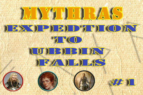 Mythras – Expedition to Ubbin Falls – Episode 1