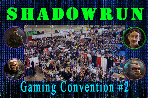 Shadowrun – Gaming Convention Episode 2