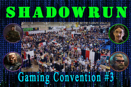 Shadowrun – Gaming Convention Episode 3