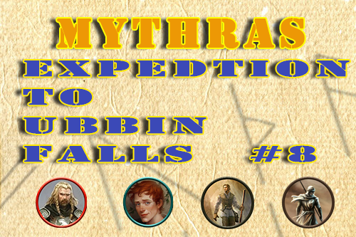 Mythras – Expedition to Ubbin Falls – Episode 8 – Zombies and Guardian Ben