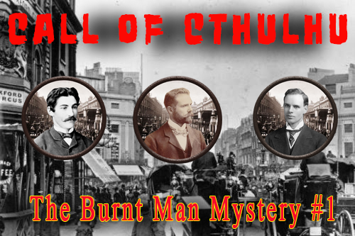 Call of Cthulhu – The Burnt Man Mystery – Episode 1