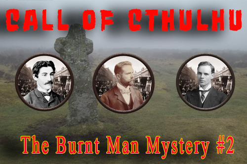 Call of Cthulhu – The Burnt Man Mystery – Episode 2