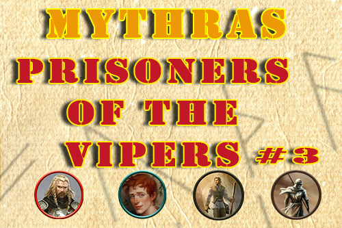 Mythras – Escaping the Prison of the Vipers