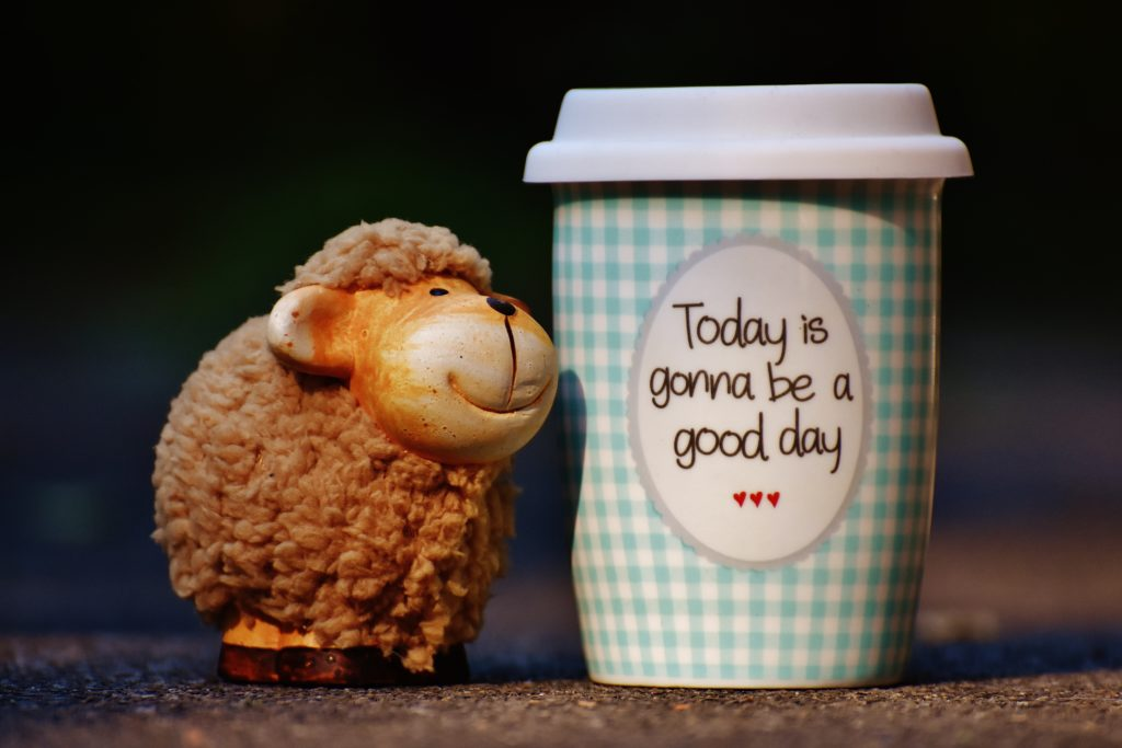 Cup with the saying 'Today is gonna be a good day'