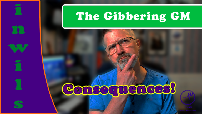 The Gibbering GM: Consequences